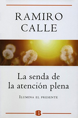 La senda de la atención plena (Millenium) por Ramiro Calle