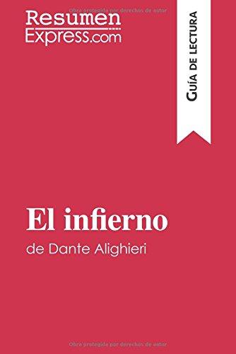 El infierno de Dante Alighieri (Guía de lectura): Resumen Y Análisis Completo
