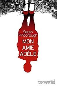 vignette de 'Mon amie Adèle (Sarah Pinborough)'