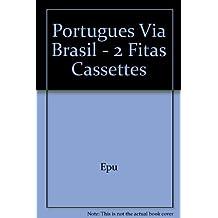 Português Via Brasil. Portugiesisch für Fortgeschrittene / 2 Kassetten zum Lehrbuch (Portugues Via Brasil)