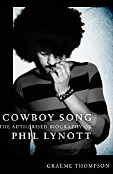 Cowboy Song: The Authorised Biography of Philip Lynott (English Edition)