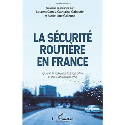 La sécurité routière en France: Quand la recherche fait son bilan et trace des perspectives