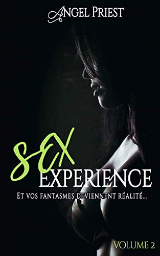 Sex Experience - Volume 2 par [Priest, Angel]