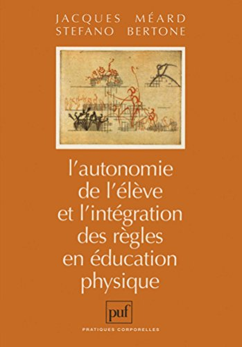 L'autonomie de l'élève et l'intégration des règles en éducation physique