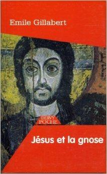 Jésus et la gnose de Emile Gillabert,Paule Salvan (Préface) ( 9 mai 2007 )