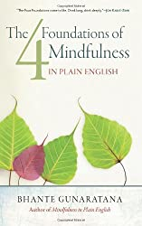 The Four Foundations of Mindfulness in Plain English by Bhante Henepola Gunaratana (2012-08-14)