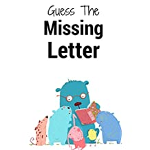 Guess the Missing Letter: Oh no! A letter is missing! Can your child help us find it? (You Are Loved Book 35) (English Edition)