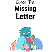 Guess the Missing Letter: Oh no!  A letter is missing!  Can your child help us find it? (You Are Loved Book 35)