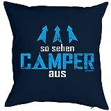 Witziges Kissen für den Campingfan - So sehen Camper aus - bedrucktes Dekokissen mit Füllung als humorvolle Geschenk Idee