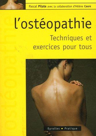 L'ostopathie : Techniques et exercices pour tous