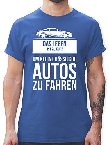 Statement Shirts - das Leben ist zu kurz um kleine hässliche Autos zu Fahren - XL - Royalblau - L190 - Herren T-Shirt Rundhals