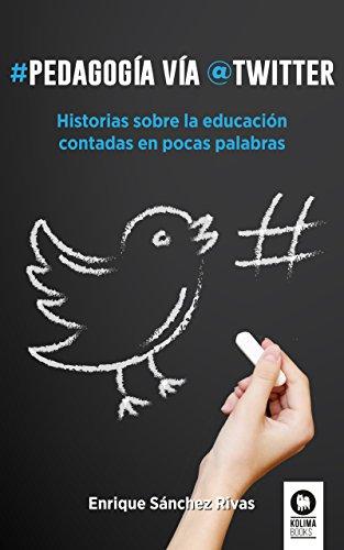 Pedagogía vía Twitter: Historias sobre la educación contadas en ...