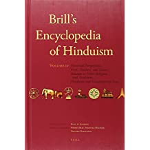 4: Brill's Encyclopedia of Hinduism. Volume Four: Historical Perspectives, Poets, Teachers, and Saints, Relation to Other Religions and Traditions, ... of Oriental Studies: Section 2; South Asia)