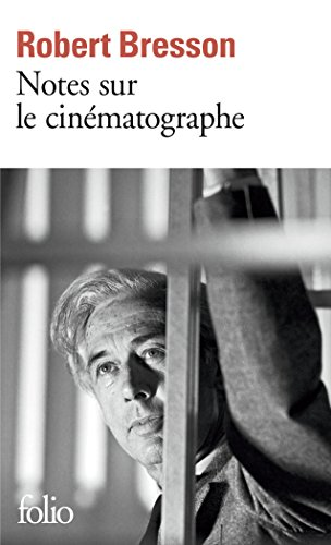 Notes sur le cinématographe par Robert Bresson