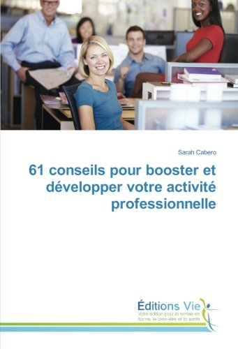 61 conseils pour booster et développer votre activité professionnelle par Sarah Cabero