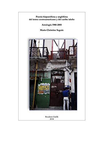 Antologia de poesia centroamericana y caribena hispanofona y anglofona: poesia entre 1980 y 2000