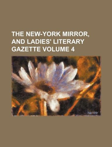 The New-York mirror, and ladies' literary gazette Volume 4