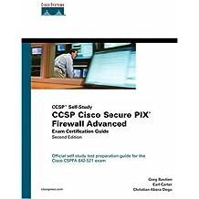 CCSP Cisco Secure PIX Firewall Advanced Exam Certification Guide (CCSP Self-Study)