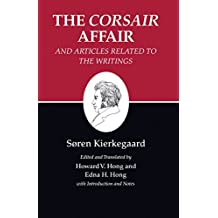 Kierkegaard's Writings, XIII, Volume 13: The <i>Corsair Affair</i> and Articles Related to the Writings