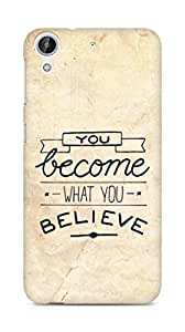 AMEZ you become what you believe Back Cover For HTC Desire 626 G