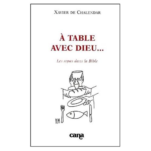 A table avec Dieu... Les repas dans la Bible