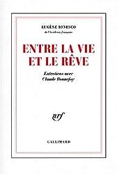 Entre la vie et le rêve : Entretiens avec Claude Bonnefoy