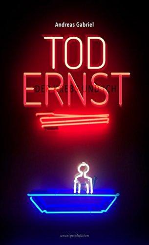 Tod Ernst, der Krebs und ich: Wer Krebs hat, dem stellt sich der Tod vor (Atem Kapuze)