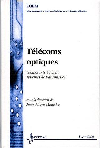 Optoélectronique : Télécoms optiques : Composants à fibres, systèmes de transmission