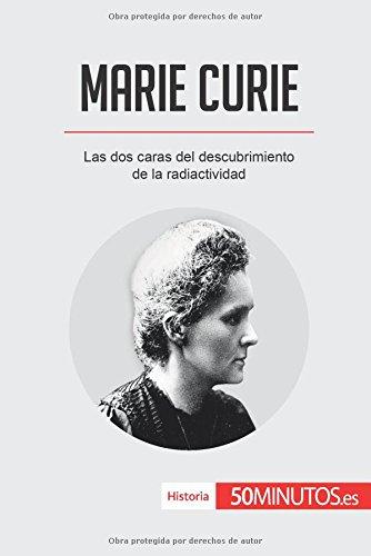Marie Curie: Las dos caras del descubrimiento de la radiactividad