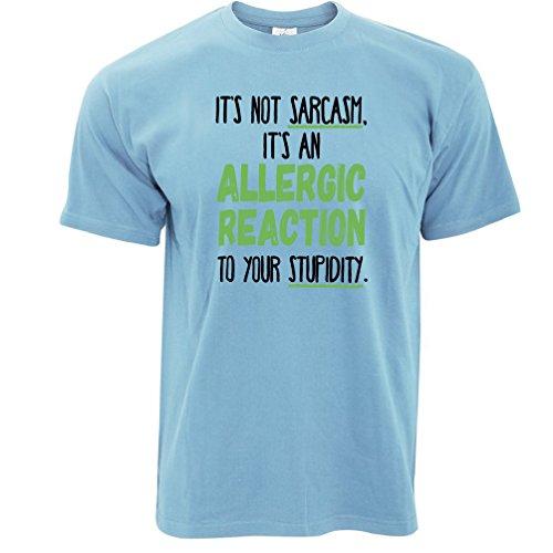 Es ist nicht Sarkasmus, es ist eine allergische Reaktion auf Ihre Stupdity. Herren T-Shirt Sky Blue