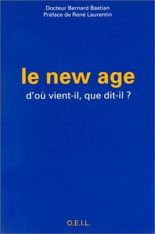 Le New Age : D'où vient-il, que dit-il ? par Bernard Bastian