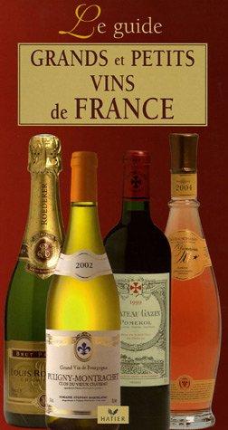 Grands et petits vins de France : Le guide