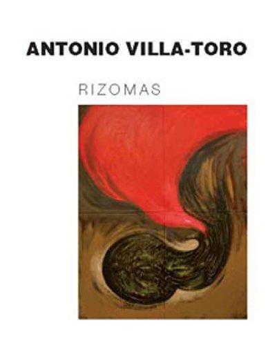 Rizomas de Antonio Villatoro por Villa-Toro Antonio