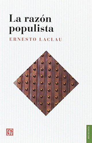 LA RAZÓN POPULISTA por ERNESTO LACLAU