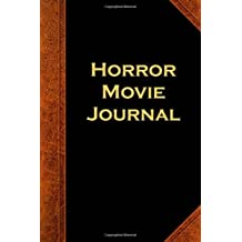 Horror Movie Journal Vintage Style: (Notebook, Diary, Blank Book) (Scary Halloween Journals Notebooks Diaries)