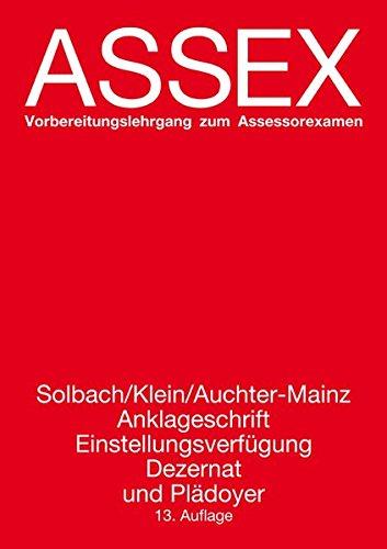 Anklageschrift, Einstellungsverfügung, Dezernat und Plädoyer (Assex)