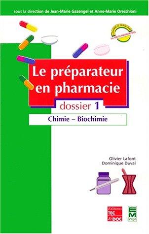 Le Préparateur en pharmacie, dossier 1 : Chimie - Biochimie
