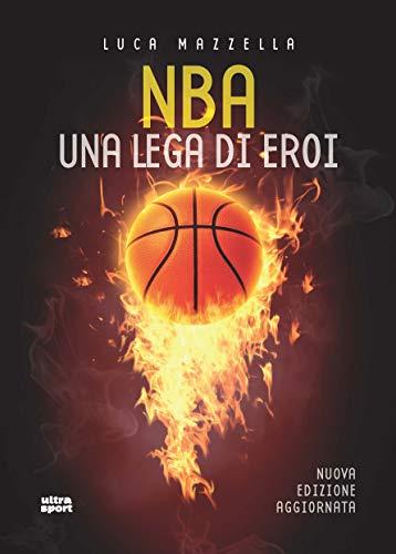 NBA. Una lega di eroi (Ultra sport)