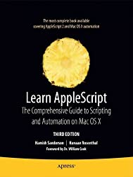 [(Learn AppleScript: The Comprehensive Guide to Scripting and Automation on MAC OS X )] [Author: Hanaan Rosenthal] [May-2010]