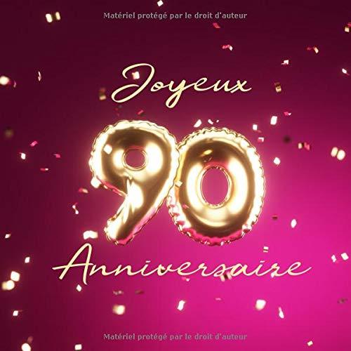 Joyeux 90ème Anniversaire: Livre d'or de 110 pages - Ballons de couverture Or-Rose par Visufactum Livres