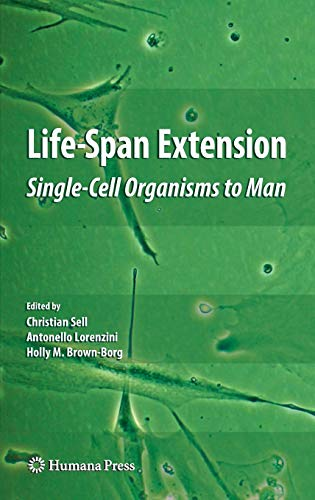 Life-Span Extension: Single-Cell Organisms to Man (Aging Medicine) -