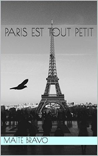 Paris est tout petit par [Bravo, Maïté]
