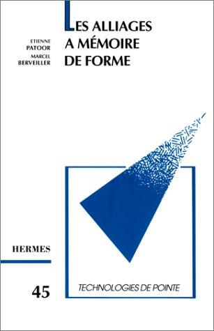 Les alliages à mémoire de forme par Etienne Patoor, Marcel Berveiller