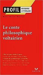 Le conte philosophique voltairien. Candide, L'Ingénu, Micromégas, Zadig