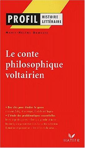 Le conte philosophique voltairien. Candide, L'Ingénu, Micromégas, Zadig par Marie-Hélène Dumeste