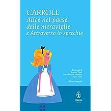 Alice nel paese delle meraviglie e Attraverso lo specchio (eNewton Classici) (Italian Edition)