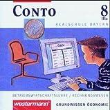 Conto, Realschule Bayern, 8. Jahrgangsstufe, Wahlpflichtfächerkombination IIIa, 1 CD-ROM Betriebswirtschaftslehre / Rechnungswesen. Grundwissen Ökonomie. Für Windows 95/98/ME/NT/2000/XP. Materialsammlung