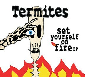 set-yourself-on-fire-ep-by-termites