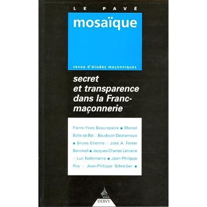 Le Pavé Mosaïque, N° 1 : Secret et transparence dans la Franc-maçonnerie