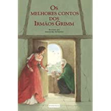 Os melhores contos dos Irmãos Grimm (portugais)